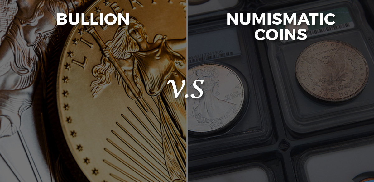 bullion vs numismatic coins